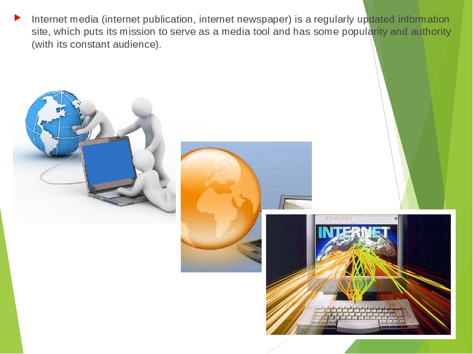 Internet media (internet publication, internet newspaper) is a regularly updated information site, which puts its mission to serve as a media tool ...