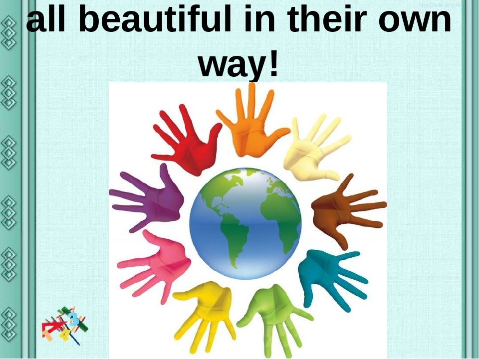 We are all so different, but all beautiful in their own way!