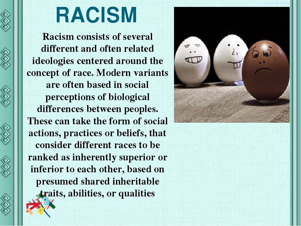 RACISM Racism consists of several different and often related ideologies centered around the concept of race. Modern variants are often based in so...