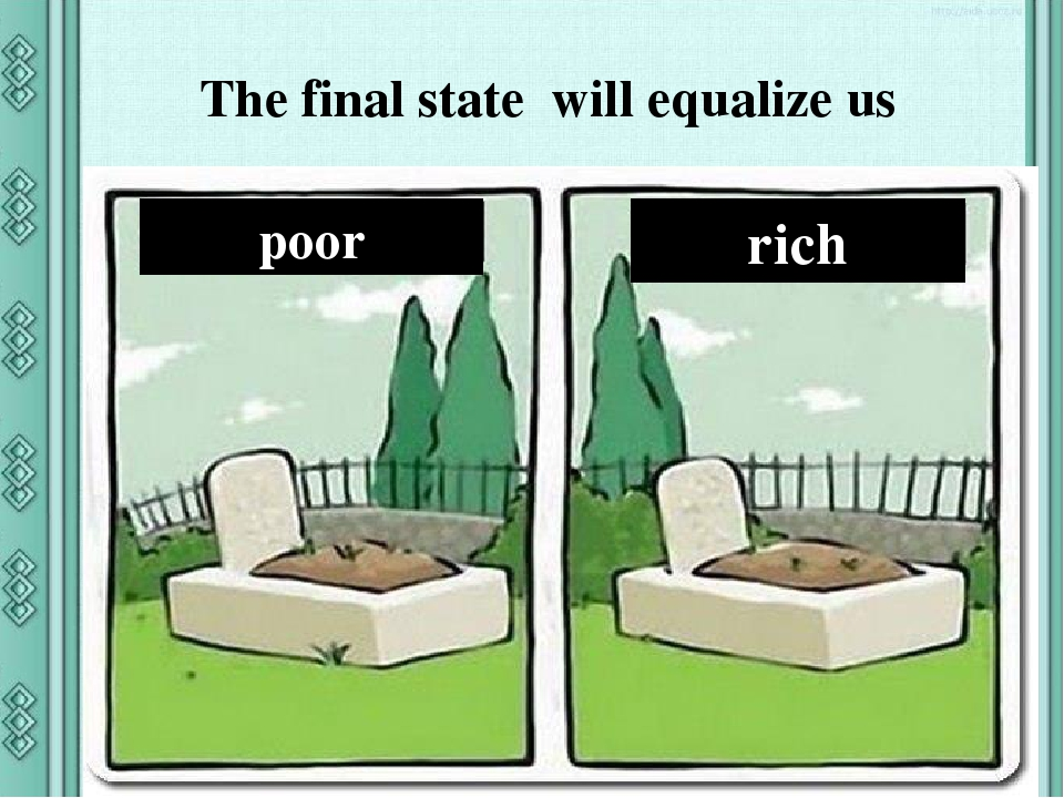 poor rich The final state will equalize us