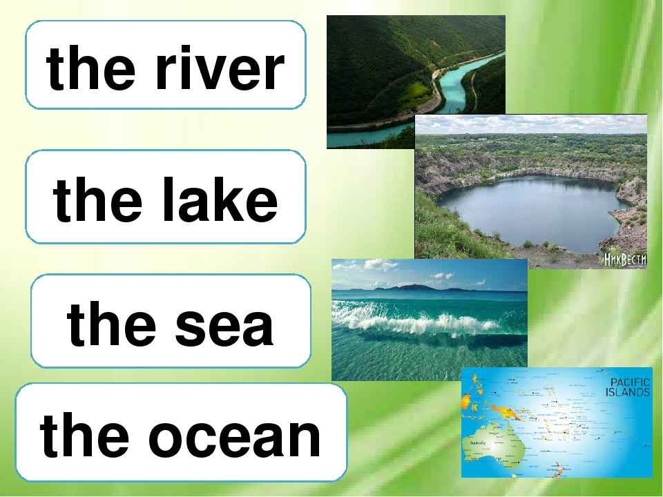 the lake the sea the ocean the river