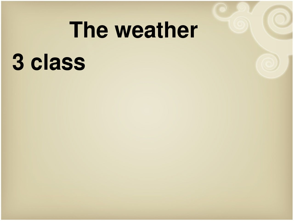 The weather 3 class