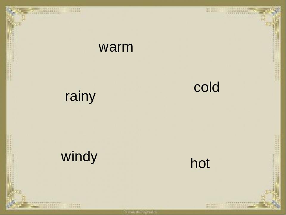cold warm windy hot rainy