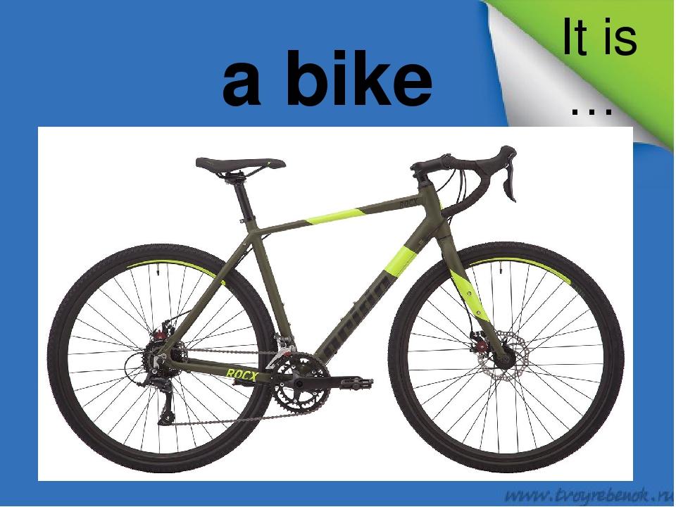 It is … a bike