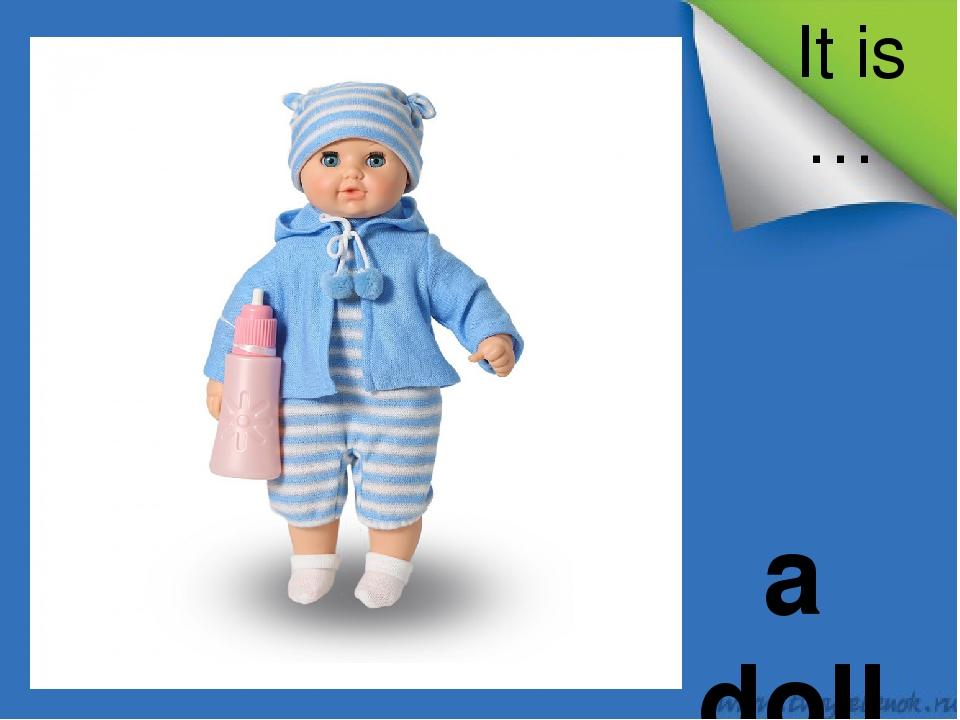 It is … a doll