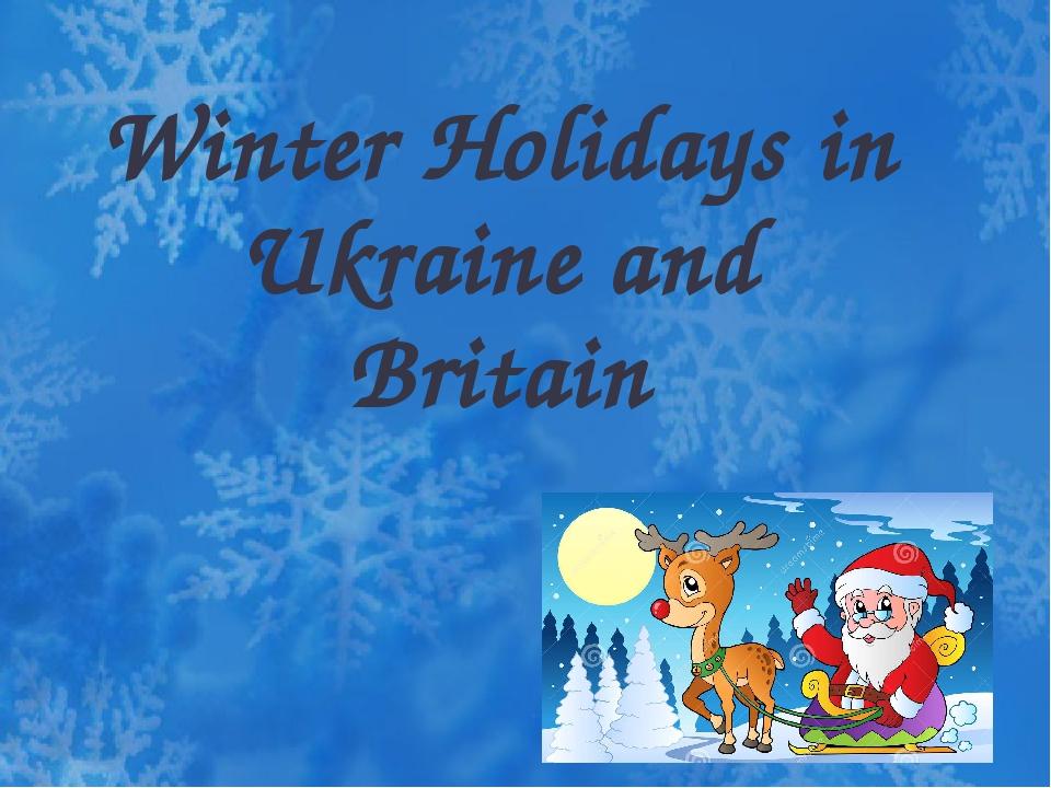Winter Holidays in Ukraine and Britain