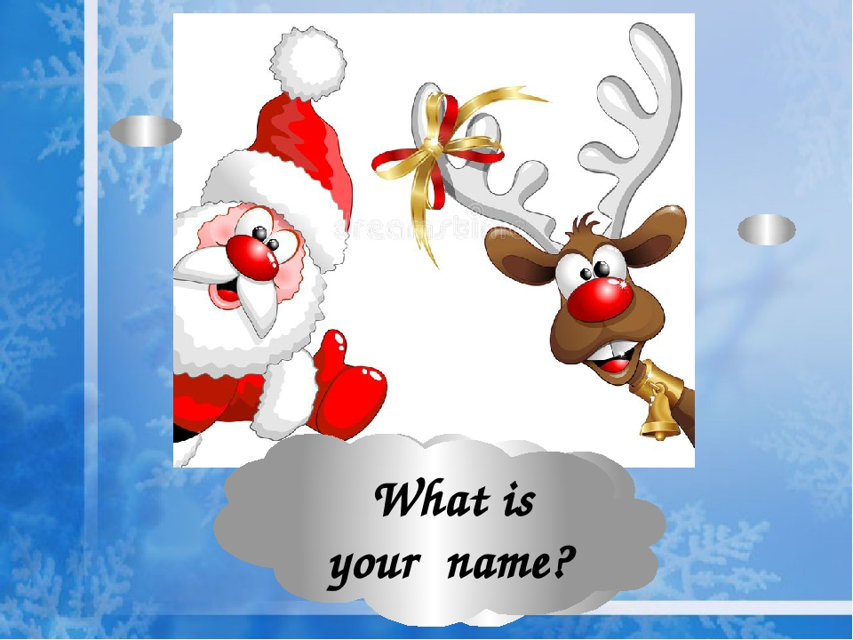 My name is Santa! What is your name?