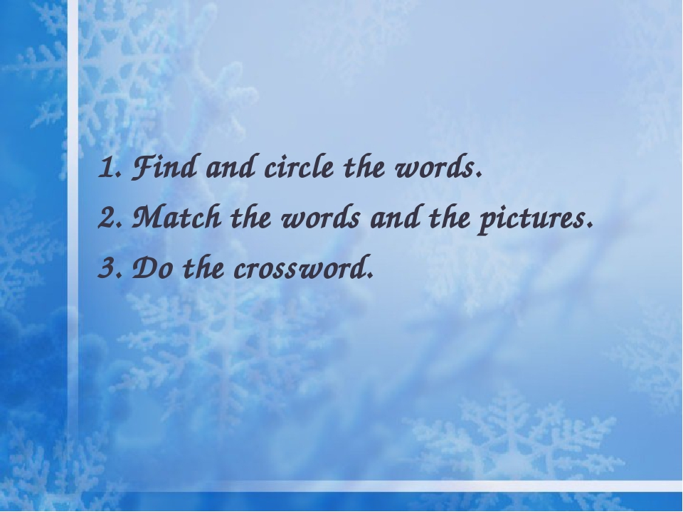 1. Find and circle the words. 2. Match the words and the pictures. 3. Do the crossword.