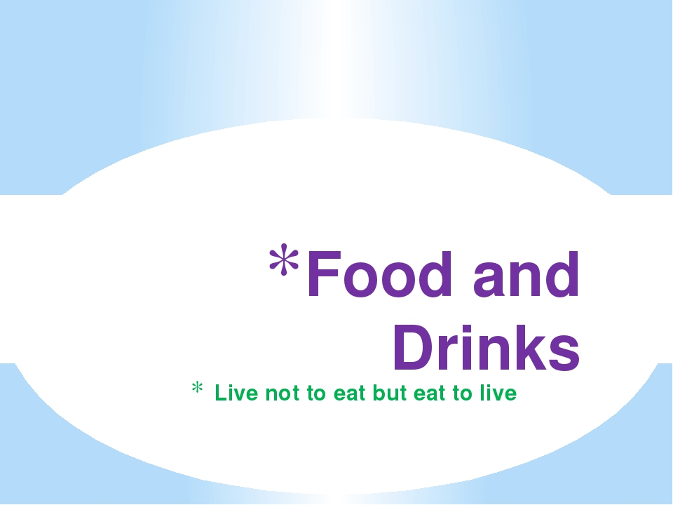 Live not to eat but eat to live Food and Drinks