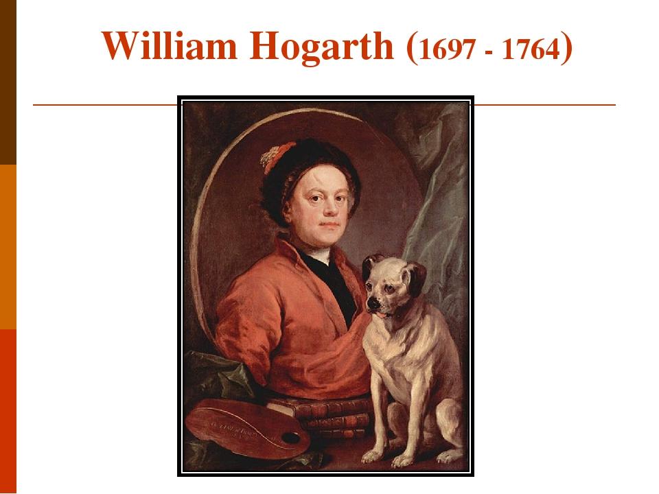 William Hogarth (1697 - 1764)