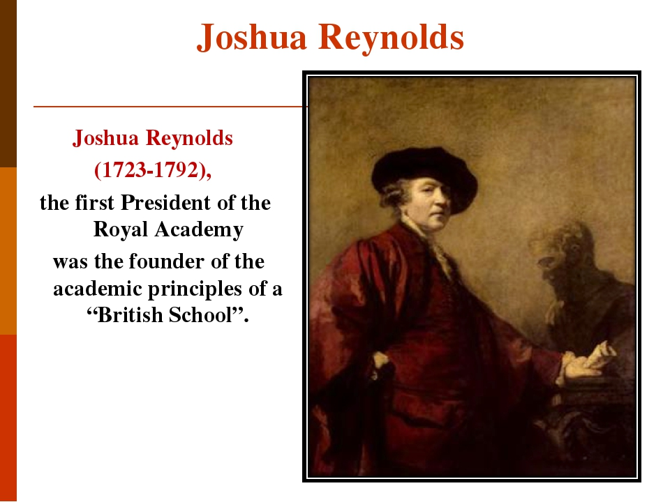 """Joshua Reynolds Joshua Reynolds (1723-1792), the first President of the Royal Academy was the founder of the academic principles of a """"British Scho..."""