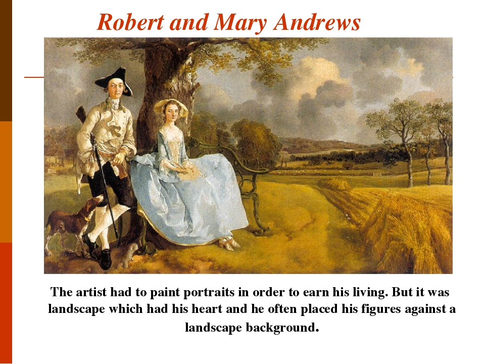 Robert and Mary Andrews The artist had to paint portraits in order to earn his living. But it was landscape which had his heart and he often placed...