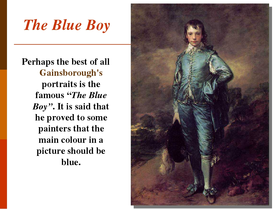 """The Blue Boy Perhaps the best of all Gainsborough's portraits is the famous """"The Blue Boy"""". It is said that he proved to some painters that the mai..."""