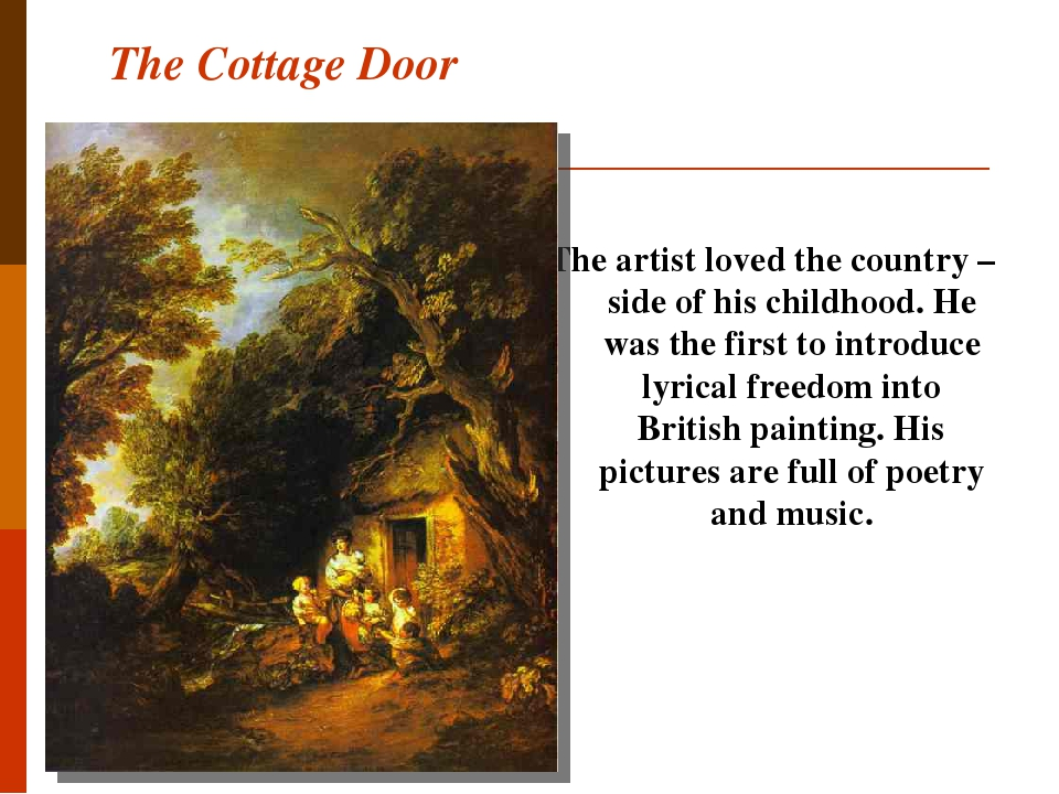 The Cottage Door The artist loved the country – side of his childhood. He was the first to introduce lyrical freedom into British painting. His pic...
