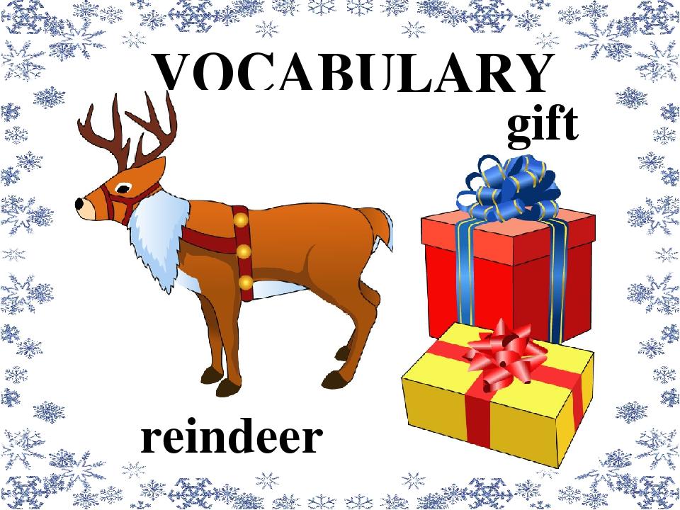 VOCABULARY reindeer gift