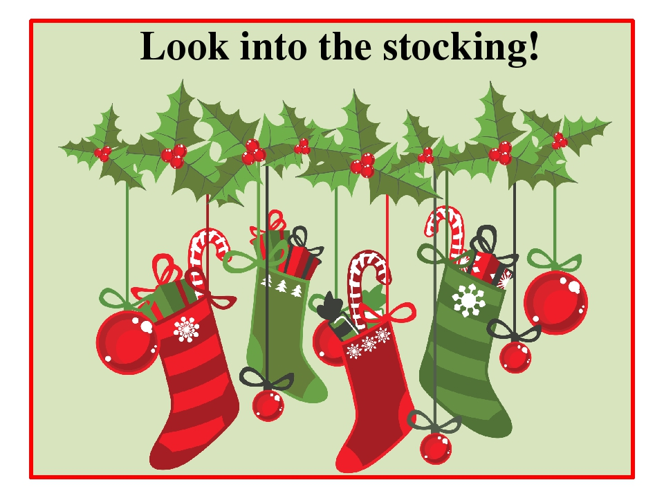 Look into the stocking!