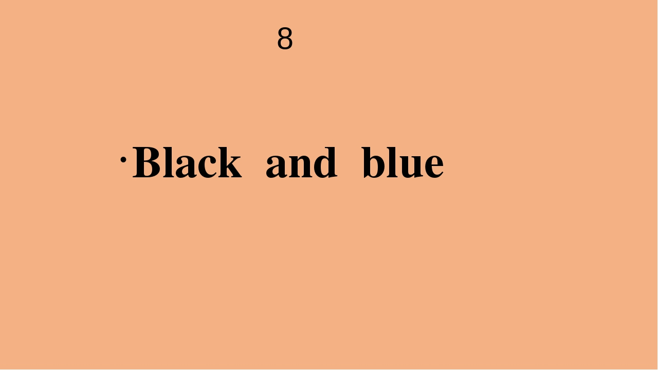 8 Black and blue