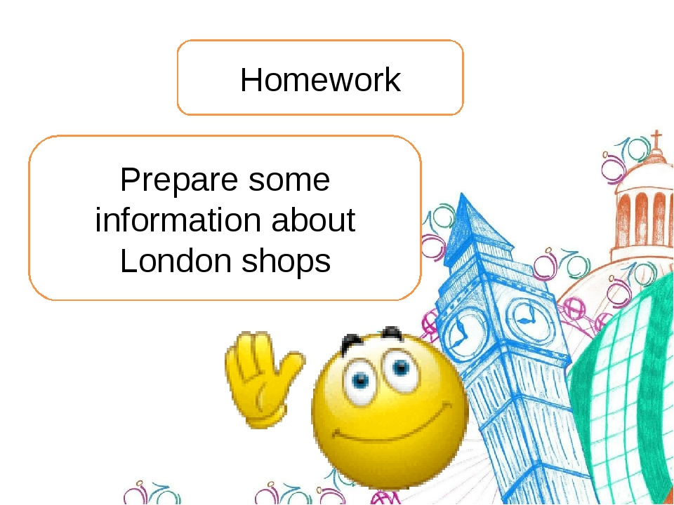 Homework Prepare some information about London shops