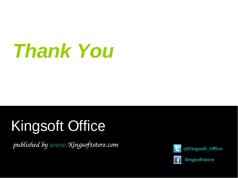Thank You Kingsoft Office published by www.Kingsoftstore.com @Kingsoft_Office kingsoftstore