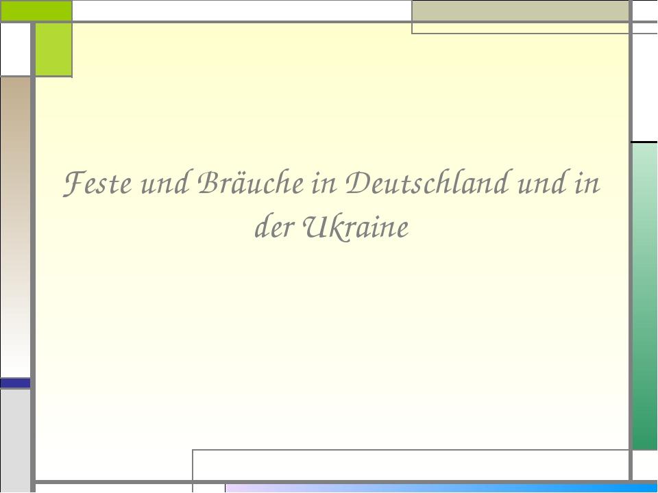 Feste und Bräuche in Deutschland und in der Ukraine